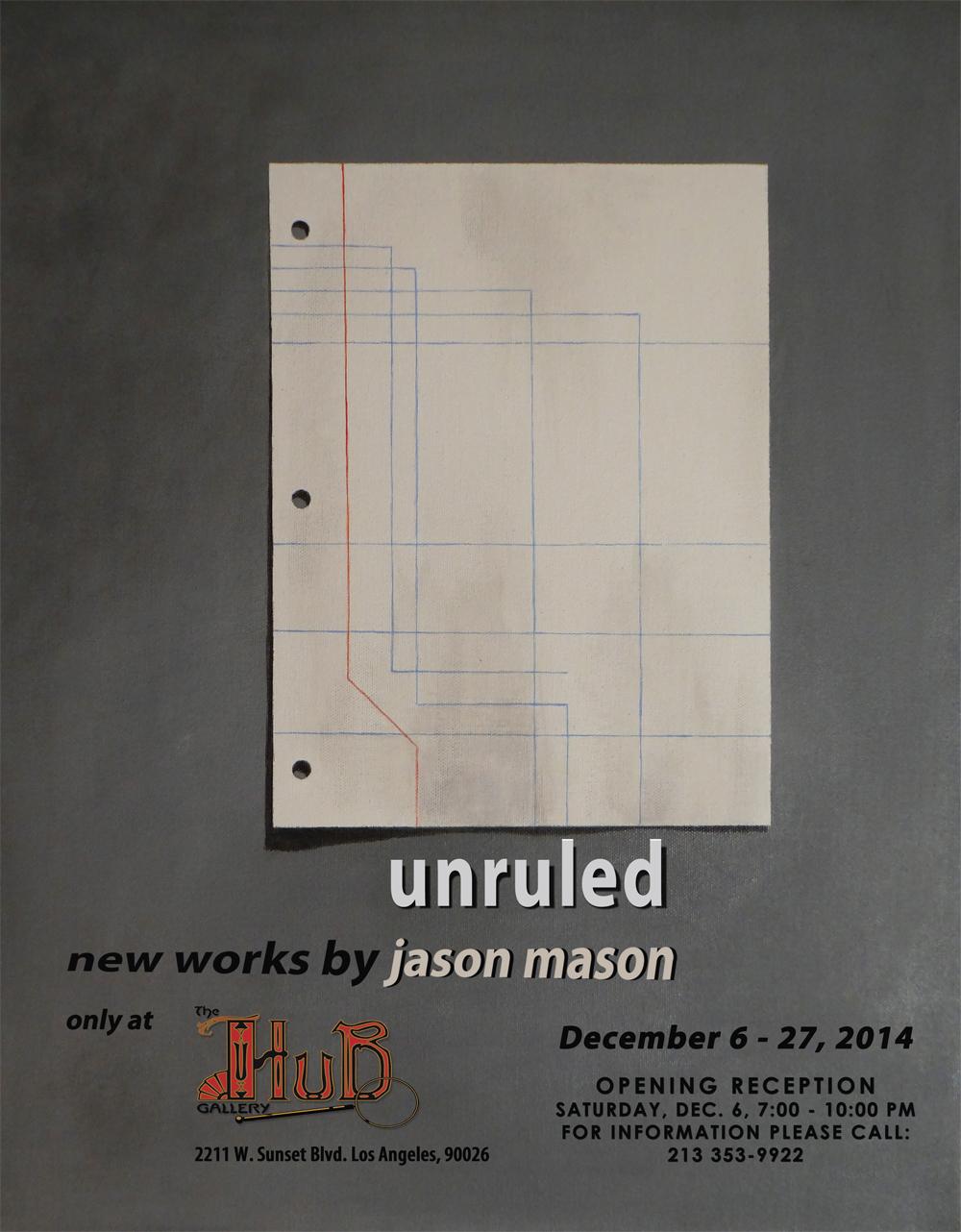 "Jason Mason ""Unruled"" - New Works at The Hub Gallery, Echo Park"